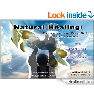 Natural Healing: Use Prayer, Food and Energy Healing as Natural Remedies